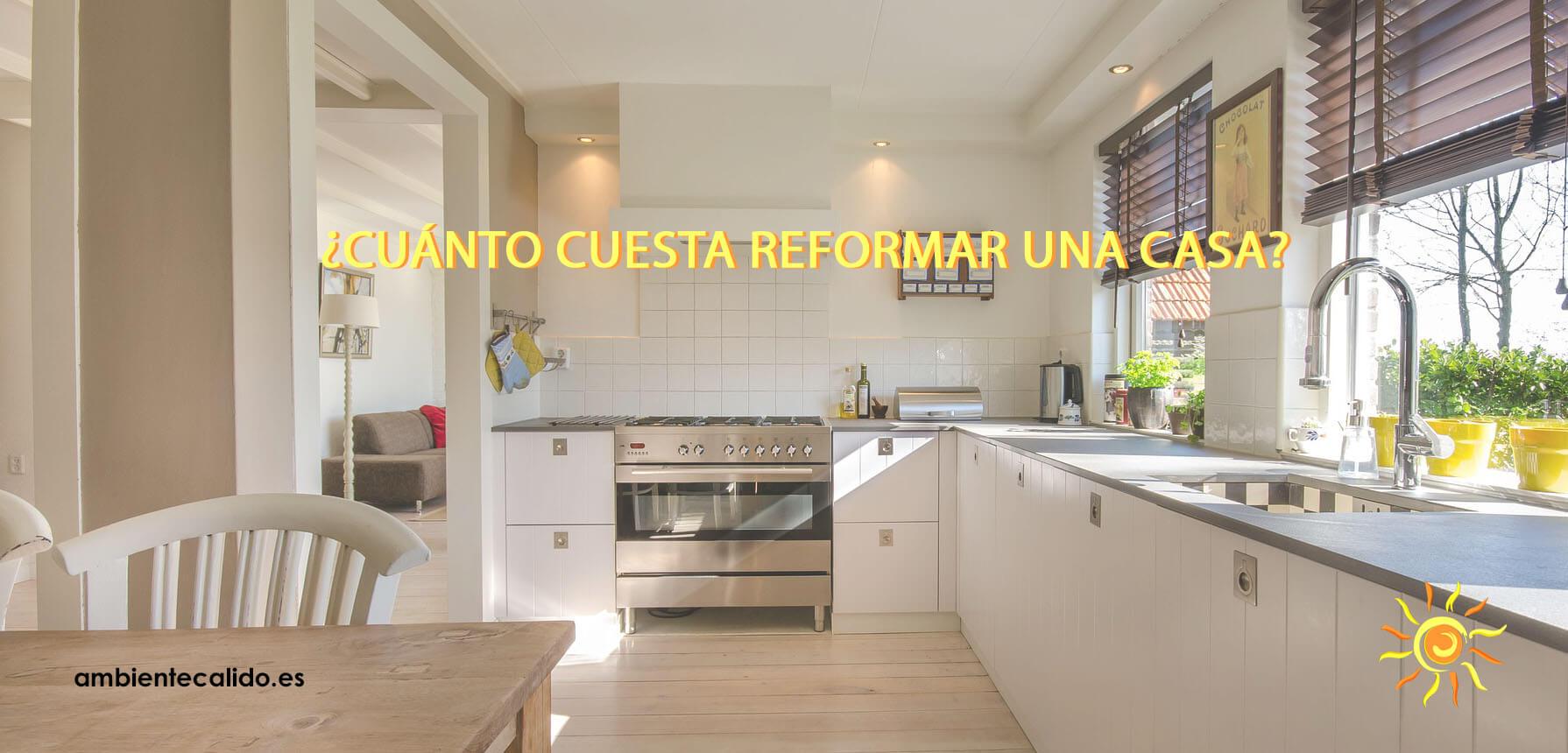 Cu nto cuesta reformar una casa manual paso a paso ambiente c lido - Reformas en casas ...