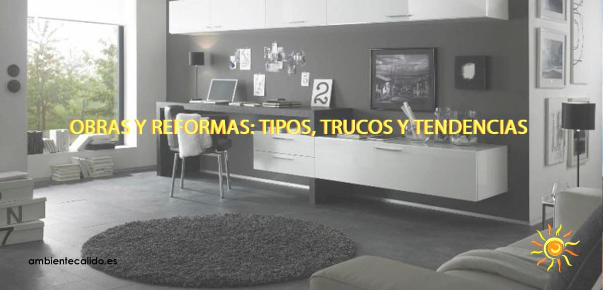 Todo lo que debes saber de obras y reformas tipos trucos y tendencias - Obras y reformas ...