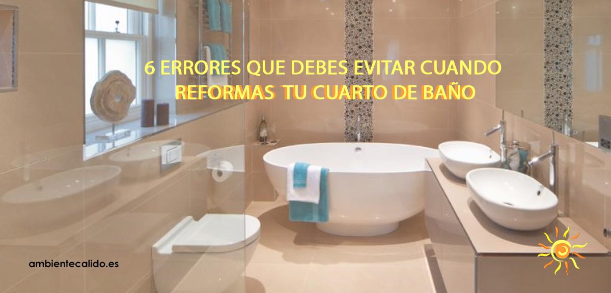 ▷ Reforma de cuartos de baño: 5 errores que debes evitar