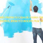 ¿Cómo pintar tu casa de forma única? 4 diseños, ideas y consejos prácticos