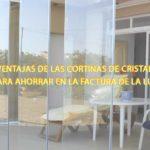 Ventajas de las cortinas de cristal para ahorrar en la factura de la luz