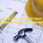 ¿Qué es un permiso de obra? Procedimiento para llevar a cabo una reforma en casa