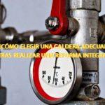 ¿Cómo elegir una caldera adecuada tras realizar una reforma integral?