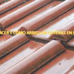 ¿Qué hacer y cómo arreglar goteras en el techo?