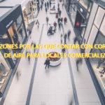 7 razones por las que contar con cortinas de aire para locales comerciales