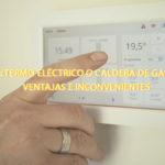 ¿Termo eléctrico o caldera de gas? Ventajas e inconvenientes